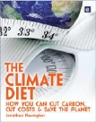 The Climate Diet - How You Can Cut Carbon, Cut Costs and Save the Planet