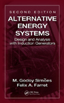 Alternative Energy Systems: Design and Analysis with Induction Generators, Second Edition