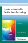 Update on Mouldable Particle Foam Technology - iSmithers-Rapra