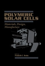 Polymeric Solar Cells - Materials, Design, Manufacture from Destech Publications
